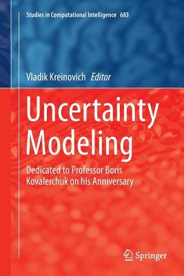 Uncertainty Modeling: Dedicated to Professor Boris Kovalerchuk on His Anniversary-cover