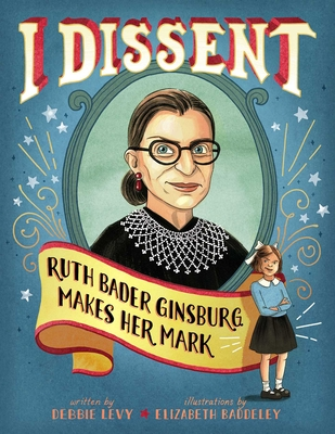 I Dissent: Ruth Bader Ginsburg Makes Her Mark-cover