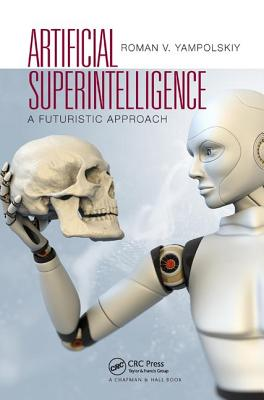 Artificial Superintelligence: A Futuristic Approach-cover