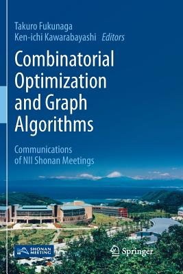 Combinatorial Optimization and Graph Algorithms: Communications of Nii Shonan Meetings-cover