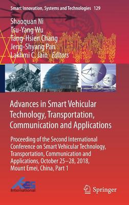 Advances in Smart Vehicular Technology, Transportation, Communication and Applications: Proceeding of the Second International Conference on Smart Veh-cover