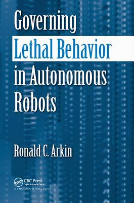 Governing Lethal Behavior in Autonomous Robots-cover