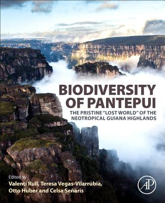 """Biodiversity of Pantepui: The Pristine """"lost World"""" of the Neotropical Guiana Highlands-cover"""