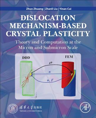 Dislocation Mechanism-Based Crystal Plasticity: Theory and Computation at the Micron and Submicron Scale-cover