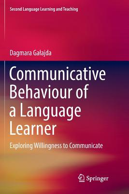 Communicative Behaviour of a Language Learner: Exploring Willingness to Communicate-cover