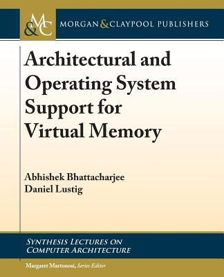 Architectural and Operating System Support for Virtual Memory-cover