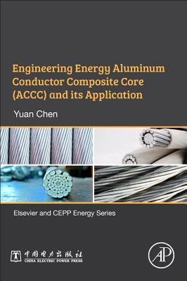 Engineering Energy Aluminum Conductor Composite Core (Accc) and Its Application-cover