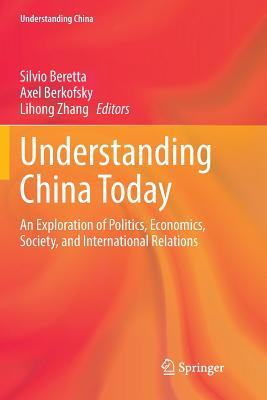 Understanding China Today: An Exploration of Politics, Economics, Society, and International Relations-cover