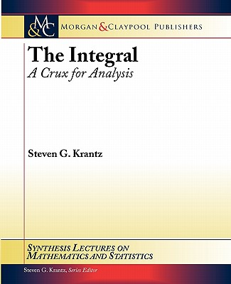 The Integral: A Crux for Analysis-cover