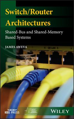 Switch/Router Architectures: Shared-Bus and Shared-Memory Based Systems-cover