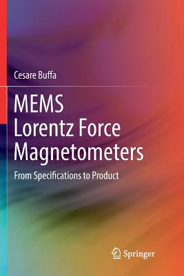 Mems Lorentz Force Magnetometers: From Specifications to Product-cover