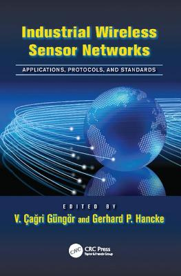 Industrial Wireless Sensor Networks: Applications, Protocols, and Standards-cover