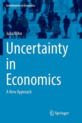Uncertainty in Economics: A New Approach-cover