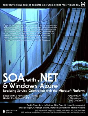 Soa with .Net and Windows Azure: Realizing Service-Orientation with the Microsoft Platform (Paperback)-cover