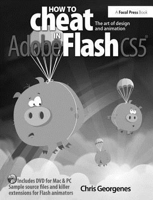 How to Cheat in Adobe Flash Cs5: The Art of Design and Animation-cover
