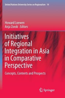 Initiatives of Regional Integration in Asia in Comparative Perspective: Concepts, Contents and Prospects-cover