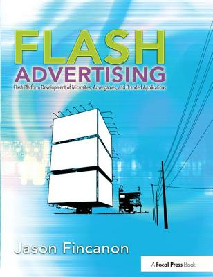 Flash Advertising: Flash Platform Development of Microsites, Advergames and Branded Applications-cover