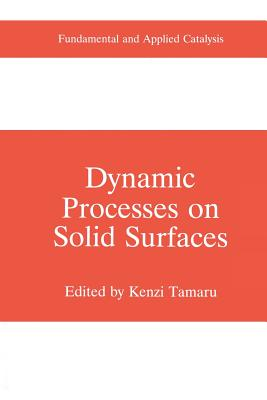 Dynamic Processes on Solid Surfaces-cover