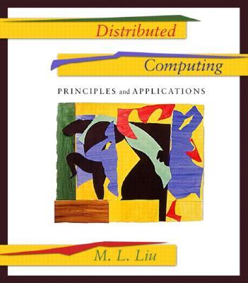 Distributed Computing: Principles and Applications