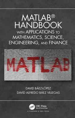 MATLAB Handbook with Applications to Mathematics, Science, Engineering, and Finance-cover