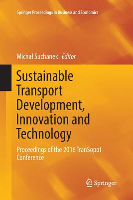 Sustainable Transport Development, Innovation and Technology: Proceedings of the 2016 Transopot Conference-cover