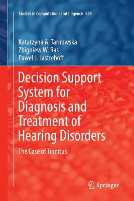 Decision Support System for Diagnosis and Treatment of Hearing Disorders: The Case of Tinnitus-cover