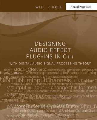 Designing Audio Effect Plug-Ins in C++: With Digital Audio Signal Processing Theory-cover