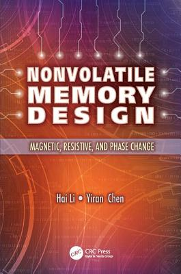 Nonvolatile Memory Design: Magnetic, Resistive, and Phase Change-cover