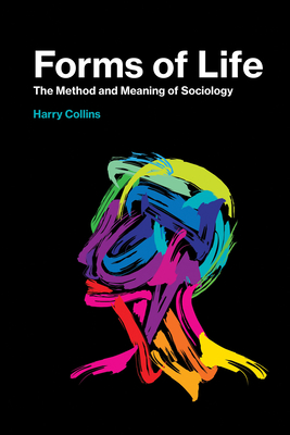 Forms of Life: The Method and Meaning of Sociology-cover