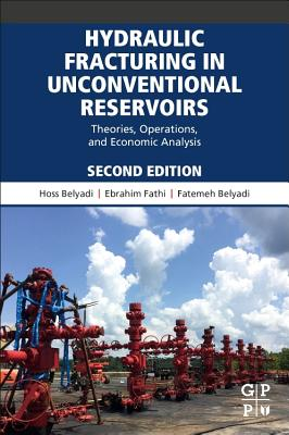 Hydraulic Fracturing in Unconventional Reservoirs: Theories, Operations, and Economic Analysis-cover