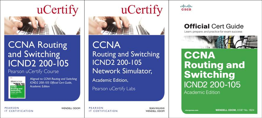 CCNA Routing and Switching Icnd2 200-105 Pearson Ucertify Course, Network Simulator, and Textbook Academic Edition Bundle-cover