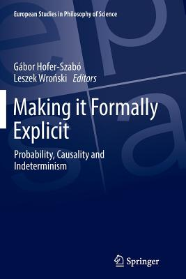 Making It Formally Explicit: Probability, Causality and Indeterminism-cover
