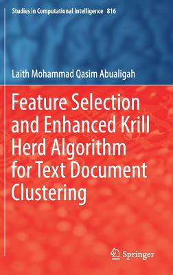 Feature Selection and Enhanced Krill Herd Algorithm for Text Document Clustering-cover