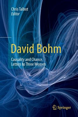 David Bohm: Causality and Chance, Letters to Three Women-cover