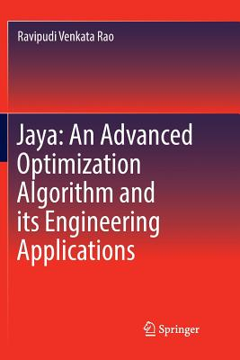 Jaya: An Advanced Optimization Algorithm and Its Engineering Applications-cover