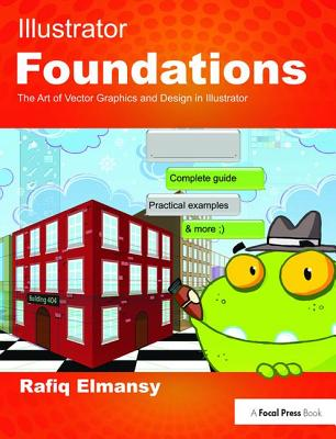 Illustrator Foundations: The Art of Vector Graphics, Design and Illustration in Illustrator-cover
