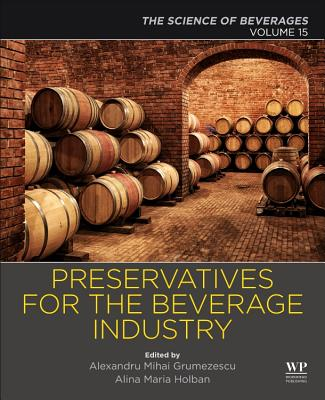 Preservatives and Preservation Approaches in Beverages: Volume 15: The Science of Beverages-cover