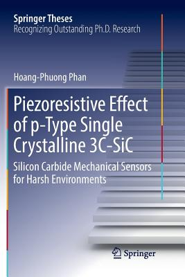 Piezoresistive Effect of P-Type Single Crystalline 3c-Sic: Silicon Carbide Mechanical Sensors for Harsh Environments-cover