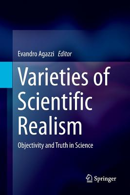 Varieties of Scientific Realism: Objectivity and Truth in Science-cover