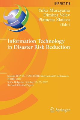 Information Technology in Disaster Risk Reduction: Second IFIP TC 5 DCITDRR International Conference, ITDRR 2017, Sofia, Bulgaria, October 25-27, 2017-cover