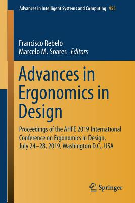 Advances in Ergonomics in Design: Proceedings of the Ahfe 2019 International Conference on Ergonomics in Design, July 24-28, 2019, Washington D.C., US-cover