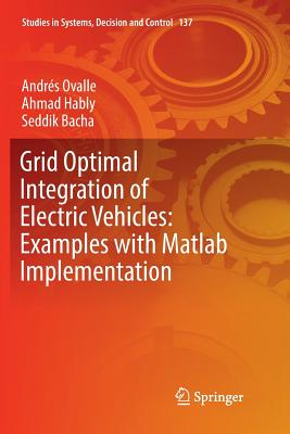 Grid Optimal Integration of Electric Vehicles: Examples with MATLAB Implementation-cover