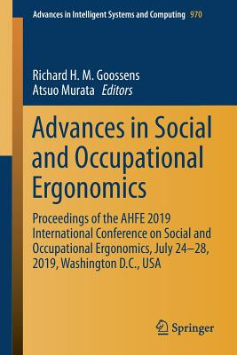 Advances in Social and Occupational Ergonomics: Proceedings of the Ahfe 2019 International Conference on Social and Occupational Ergonomics, July 24-2