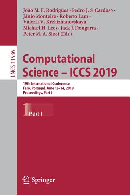 Computational Science - Iccs 2019: 19th International Conference, Faro, Portugal, June 12-14, 2019, Proceedings, Part I-cover