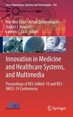 Innovation in Medicine and Healthcare Systems, and Multimedia: Proceedings of Kes-Inmed-19 and Kes-Iimss-19 Conferences-cover