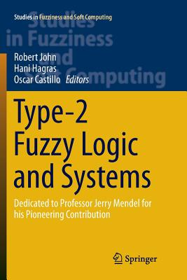 Type-2 Fuzzy Logic and Systems: Dedicated to Professor Jerry Mendel for His Pioneering Contribution-cover