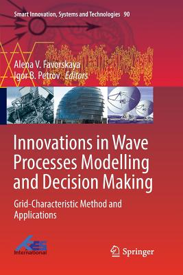 Innovations in Wave Processes Modelling and Decision Making: Grid-Characteristic Method and Applications-cover