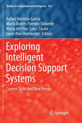 Exploring Intelligent Decision Support Systems: Current State and New Trends-cover