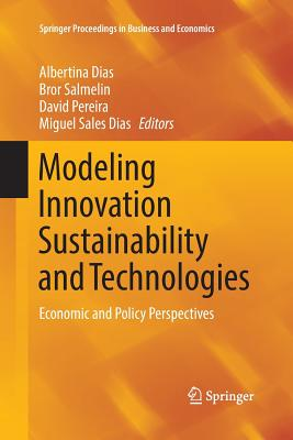 Modeling Innovation Sustainability and Technologies: Economic and Policy Perspectives (Springer Proceedings in Business and Economics)-cover