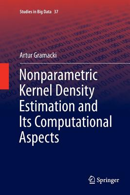 Nonparametric Kernel Density Estimation and Its Computational Aspects-cover